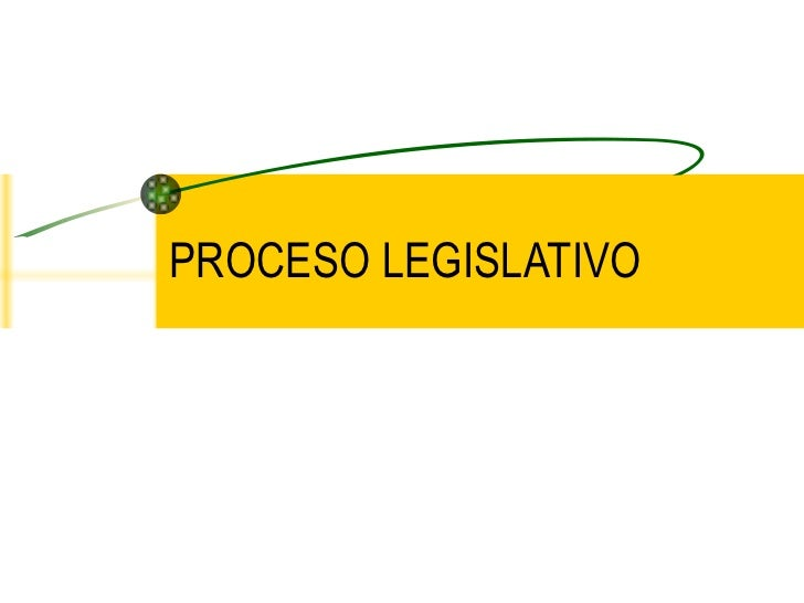 PROCESO LEGISLATIVO