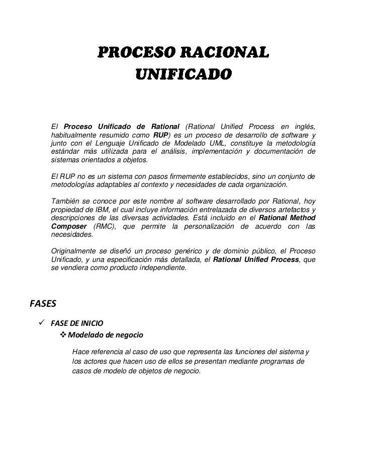 El Proceso Unificado de Rational (Rational Unified Process en inglés,    habitualmente resumido como RUP) es un proceso de...