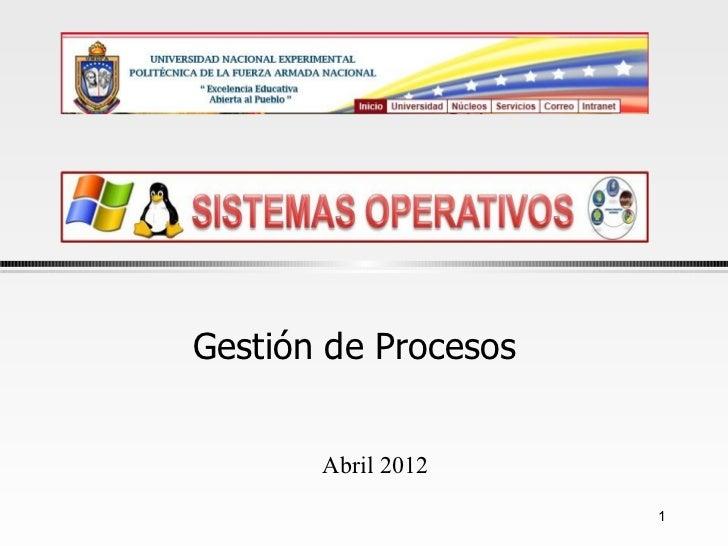 Gestión de Procesos       Abril 2012                      1