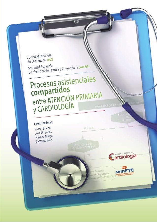 Sociedad Española de Cardiología (SEC) Sociedad Española de Medicina de Familia y Comunitaria (semFYC) Coordinadores: Héct...