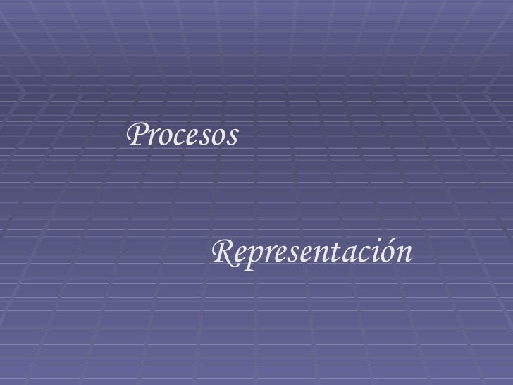 Procesos Representación