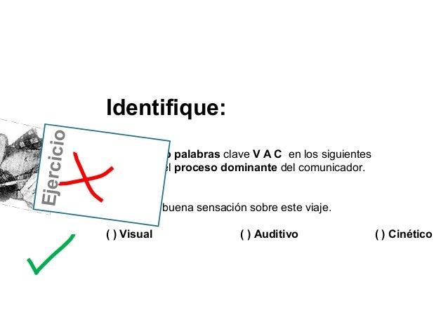 Identifique:        oEjercici            La palabra o palabras clave V A C en los siguientes            ejemplos y el proc...