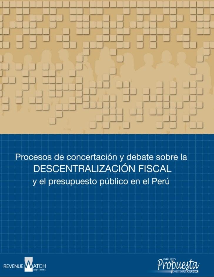 Procesos de concertación y debate sobre la     descentralización fiscal    y el presupuesto público en el Perú