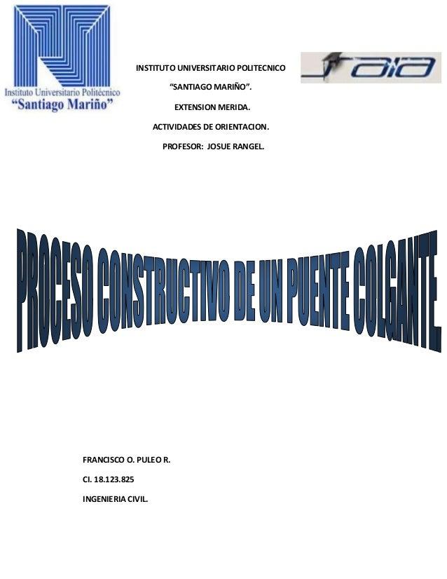 """INSTITUTO UNIVERSITARIO POLITECNICO """"SANTIAGO MARIÑO"""". EXTENSION MERIDA. ACTIVIDADES DE ORIENTACION. PROFESOR: JOSUE RANGE..."""