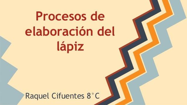 Procesos De Elaboración Del Lápiz