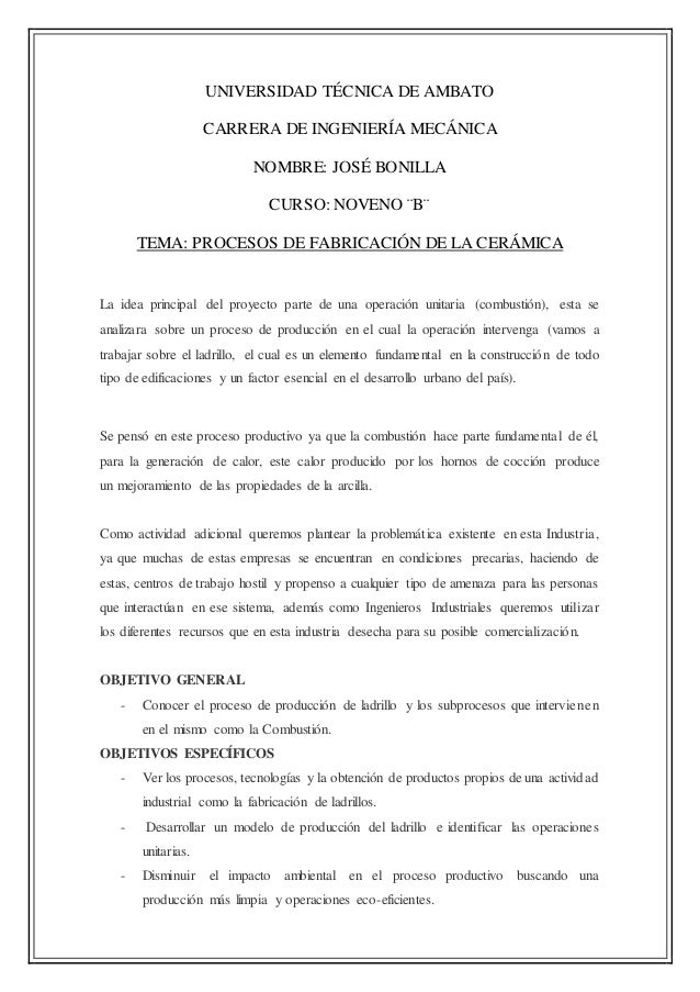 UNIVERSIDAD TÉCNICA DE AMBATO CARRERA DE INGENIERÍA MECÁNICA NOMBRE: JOSÉ BONILLA CURSO: NOVENO ¨B¨ TEMA: PROCESOS DE FABR...