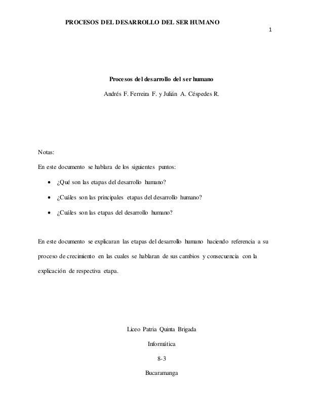 PROCESOS DEL DESARROLLO DEL SER HUMANO 1 Procesos del desarrollo del ser humano Andrés F. Ferreira F. y Julián A. Céspedes...