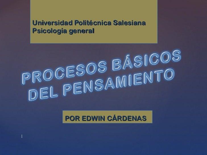 Universidad Politécnica Salesiana Psicología general POR EDWIN CÁRDENAS