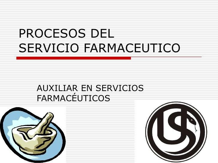 PROCESOS DEL  SERVICIO FARMACEUTICO AUXILIAR EN SERVICIOS FARMACÉUTICOS