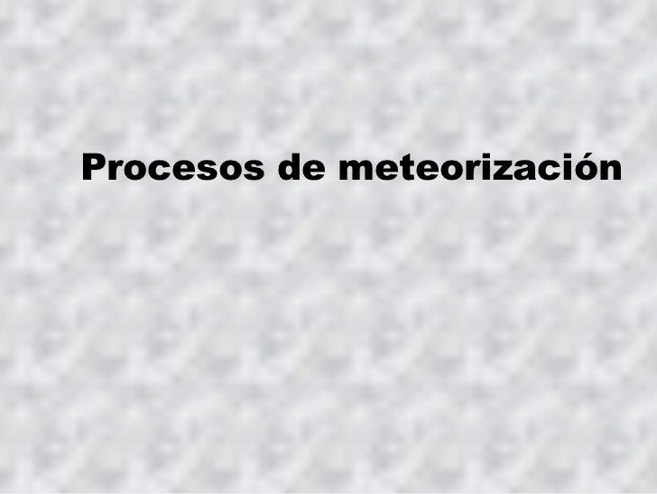 Procesos de meteorización