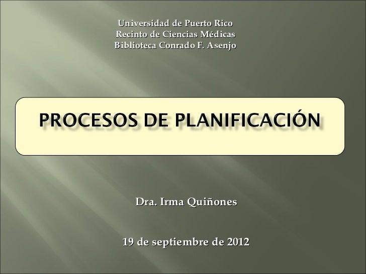 Universidad de Puerto RicoRecinto de Ciencias MédicasBiblioteca Conrado F. Asenjo    Dra. Irma Quiñones 19 de septiembre d...