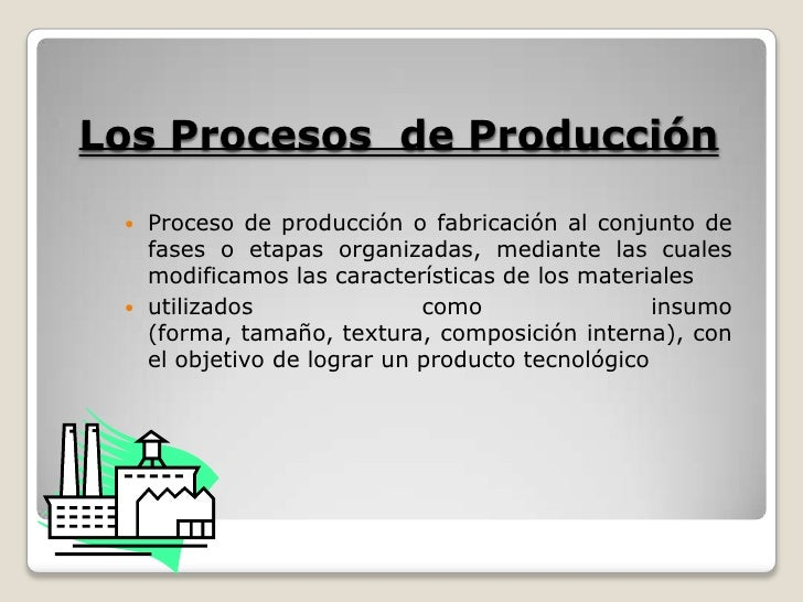 Procesos de producci n for Descripcion del proceso de produccion