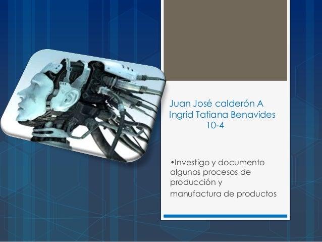 Procesos de producci n y manufacturas de productos for Procesos de produccion de alimentos
