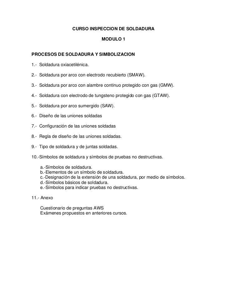 CURSO INSPECCION DE SOLDADURA                                  MODULO 1PROCESOS DE SOLDADURA Y SIMBOLIZACION1.- Soldadura ...