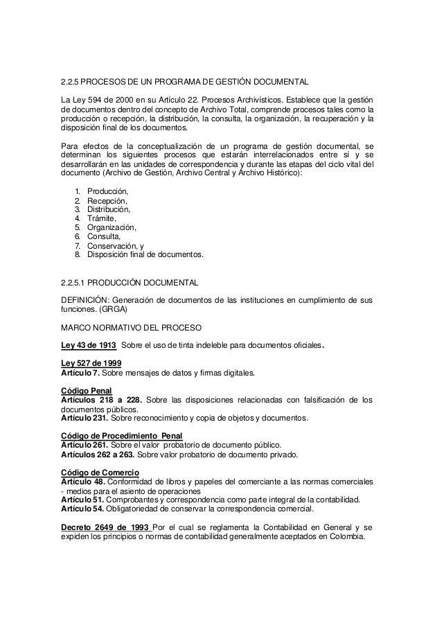 2.2.5 PROCESOS DE UN PROGRAMA DE GESTIÓN DOCUMENTALLa Ley 594 de 2000 en su Artículo 22. Procesos Archivísticos. Establece...