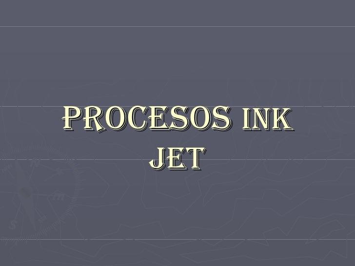 PROCESOS   INK   JET
