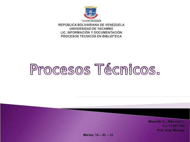 Mayerlin C., Albornoz L.                                C.I: 13.097.783                           Prof. Aldo MéndezMérida,...
