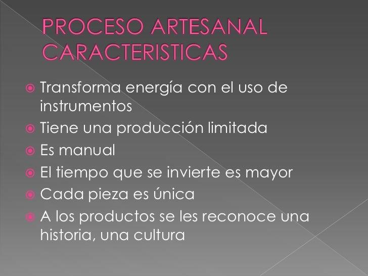 Proceso tecnico artesanal y proceso tecnico industrial for Descripcion del proceso de produccion