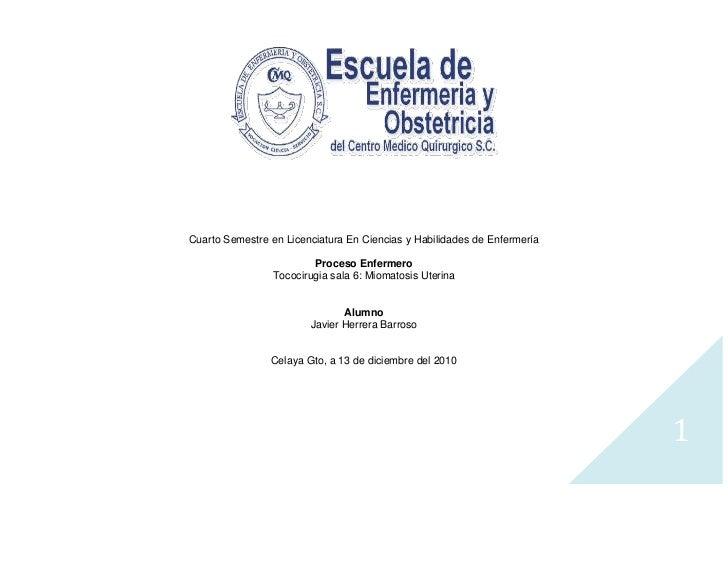 Cuarto Semestre en Licenciatura En Ciencias y Habilidades de Enfermería<br />Proceso Enfermero<br />Tococirugia sala 6: Mi...