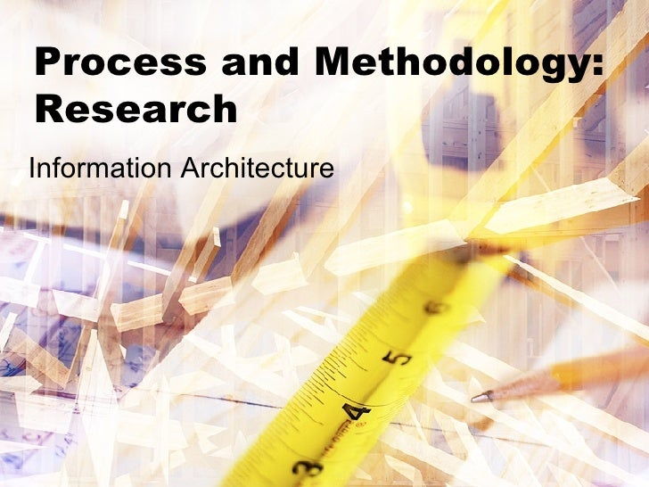Process and Methodology: Research Information Architecture