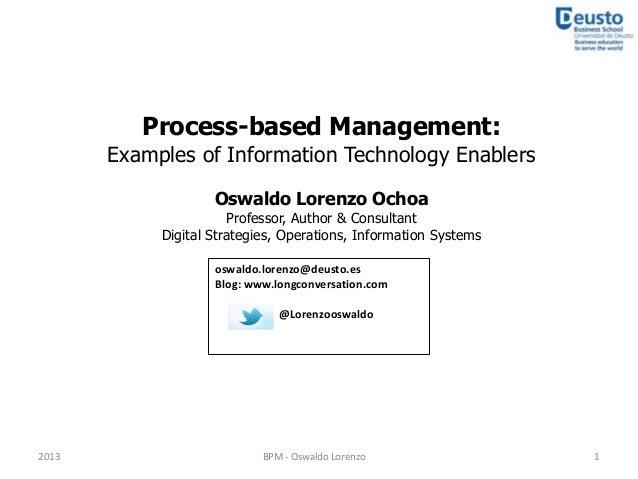 Process-based Management:       Examples of Information Technology Enablers                    Oswaldo Lorenzo Ochoa      ...