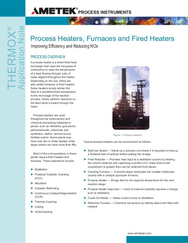 PROCESS INSTRUMENTSTHERMOX® ApplicationNote www.ametekpi.com Process Heaters, Furnaces and Fired Heaters Improving Efficie...