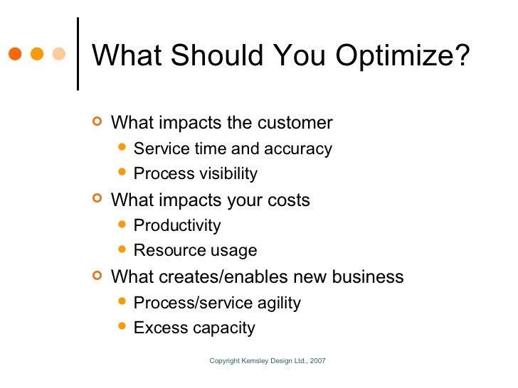 What Should You Optimize? <ul><li>What impacts the customer </li></ul><ul><ul><li>Service time and accuracy </li></ul></ul...