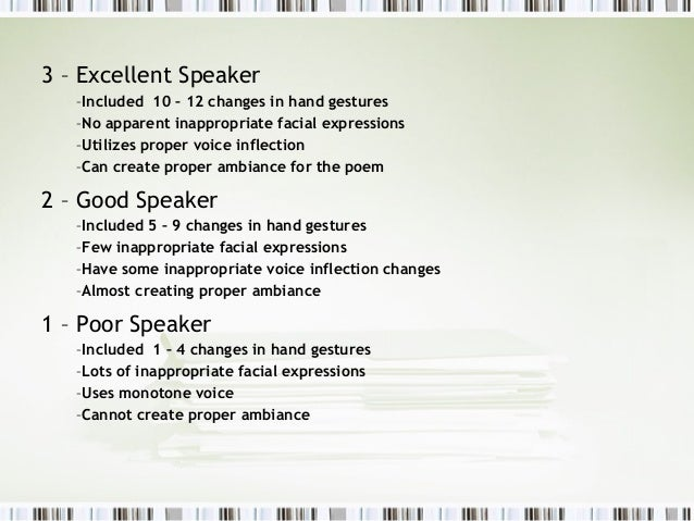 3 – Excellent Speaker   –Included 10 – 12 changes in hand gestures   –No apparent inappropriate facial expressions   –Util...