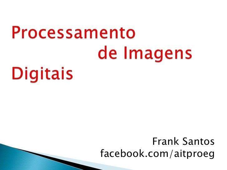 Frank Santosfacebook.com/aitproeg