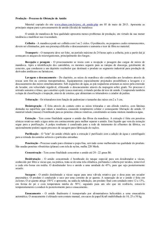Produção - Processo de Obtenção do Amido Material copiado do site www.abam.com.br/proc_ob_amido.php em 05 de maio de 2013....