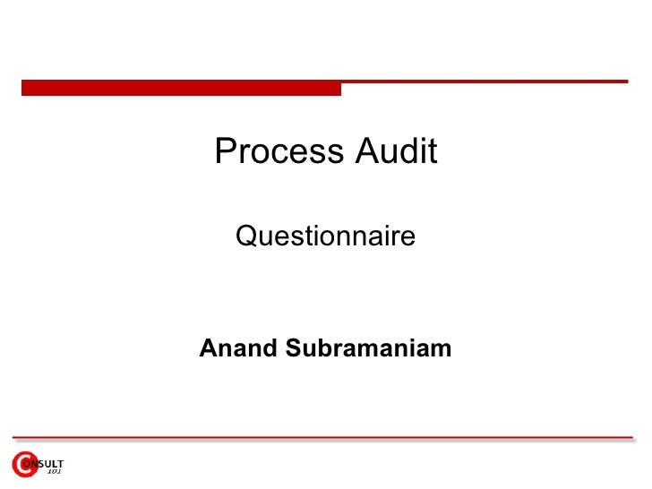 Process Audit Questionnaire Anand Subramaniam