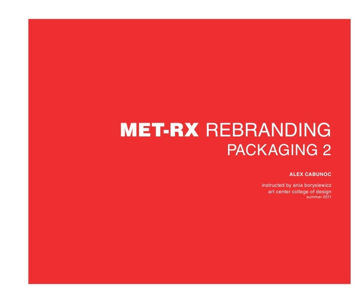 Met-rx rebranding        Packaging 2                       Alex Cabunoc           instructed by ania borysiewicz          ...