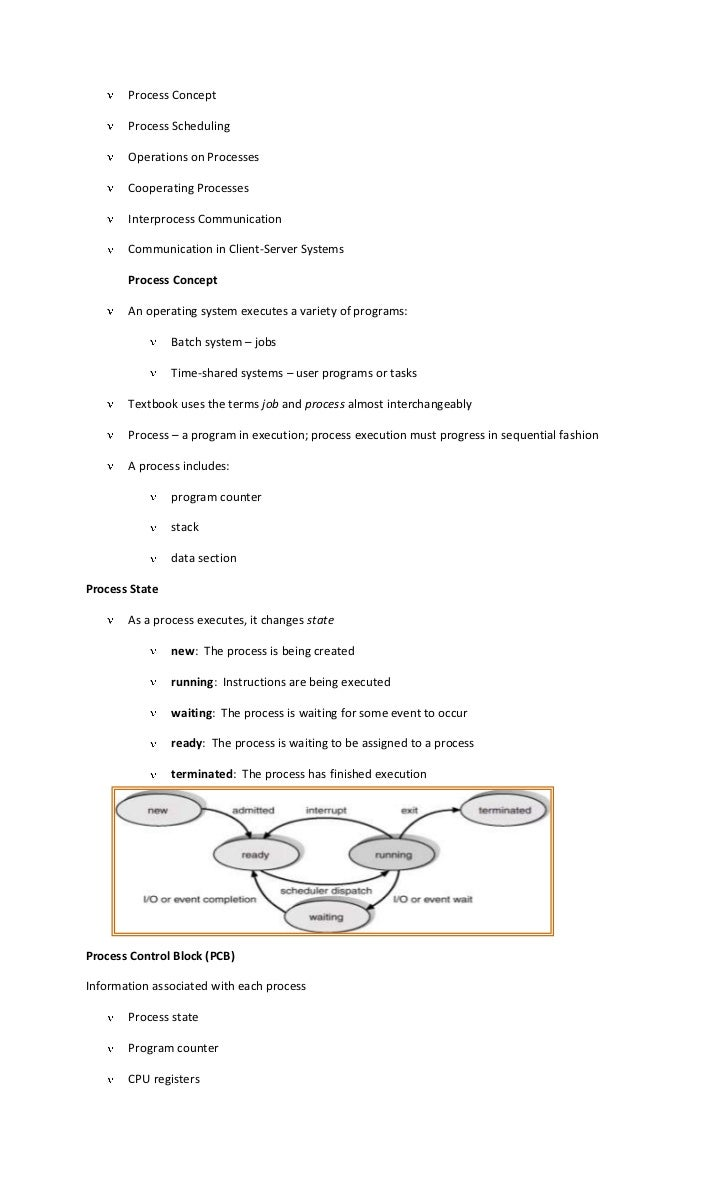 Process Concept<br />Process Scheduling<br />Operations on Processes<br />Cooperating Processes<br />Interprocess Communic...