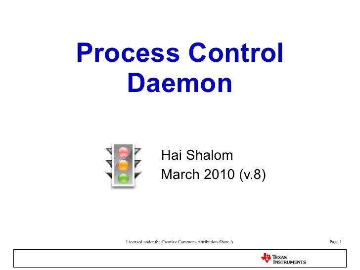 Process Control Daemon For Embedded Linux Platforms Technical Training Presentation Hai Shalom March 2010 (v.9)