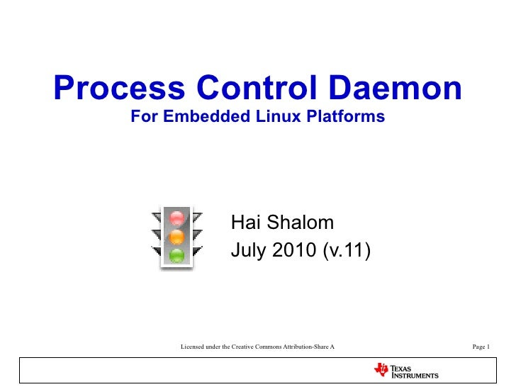 Process Control Daemon For Embedded Linux Platforms Hai Shalom July 2010 (v.11)