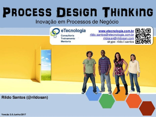 eTecnologia.com.br | Mentoria | Consultoria | Treinamento ProcessDesignThinking rildo.santos@etecnologia.com.br Rildo Sant...