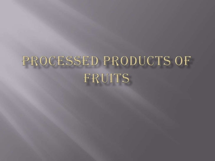 Processed Products Of Fruits<br />