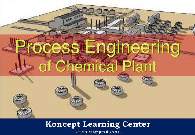 Process Engineering of Chemical Plant  Koncept Learning Center klcenter@gmail.com