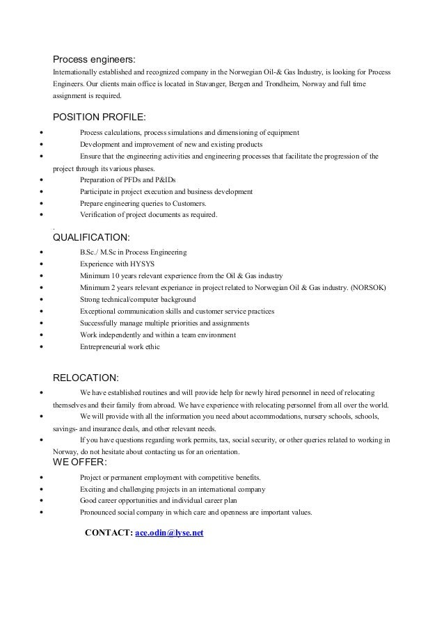Process engineers: Internationally established and recognized company in the Norwegian Oil-& Gas Industry, is looking for ...