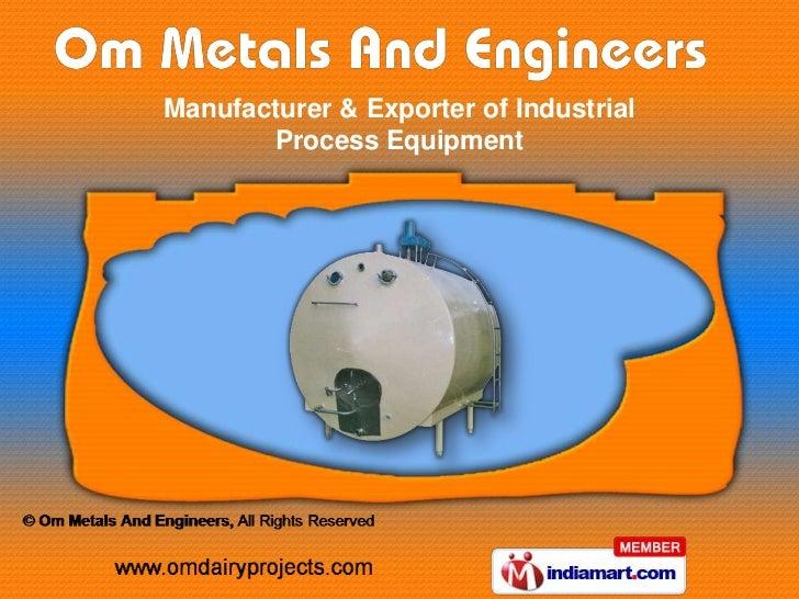 Manufacturer & Exporter of Industrial       Process Equipment