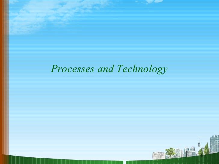 Processes and Technology 6-