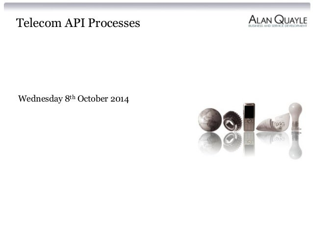 Telecom API Processes Wednesday 8th October 2014