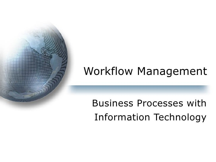 Workflow Management Business Processes with Information Technology