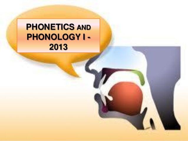 PHONETICS AND PHONOLOGY I 2013