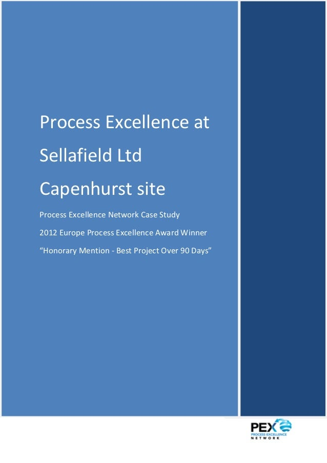 Process Excellence at Sellafield Ltd - PEX Network Case StudyProcess Excellence atSellafield LtdCapenhurst siteProcess Exc...