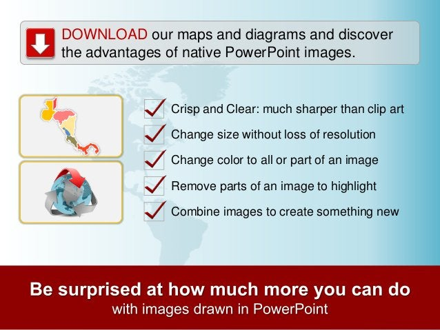 You Can Do So Much  MORE… Compare  Clear and Sharp Resolution  Resize without loss Combine parts Change colors Separate pa...
