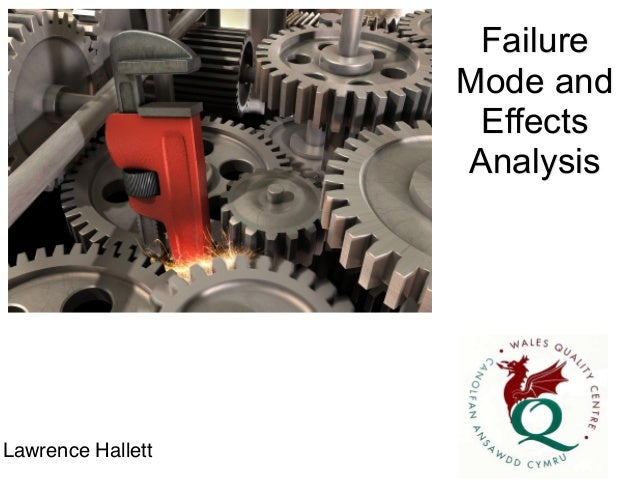 Failure Mode and Effects Analysis Lawrence Hallett!