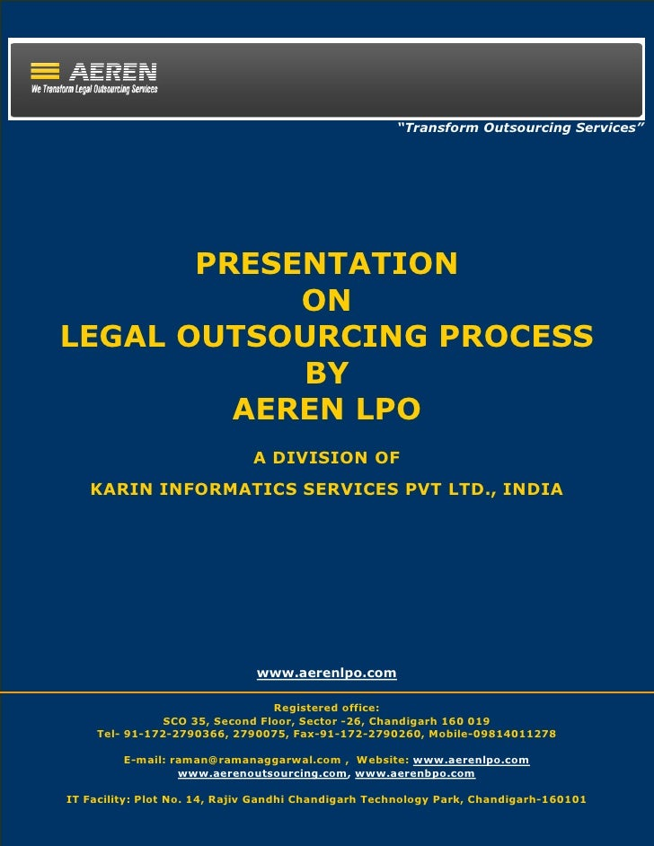 """""""Transform Outsourcing Services""""            PRESENTATION             ON LEGAL OUTSOURCING PROCESS             BY          ..."""