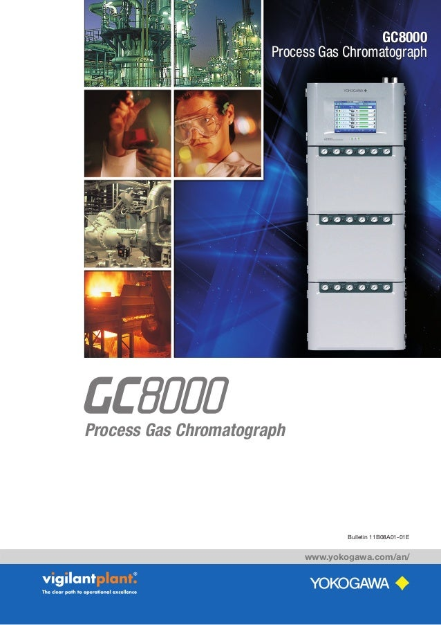 www.yokogawa.com/an/ Bulletin 11B08A01-01E Process Gas Chromatograph GC8000 Process Gas Chromatograph