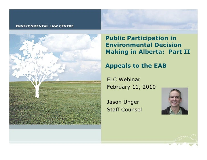Public Participation – Part II     Public Participation in Environmental Decision Making in Alberta: Part II  Appeals to t...